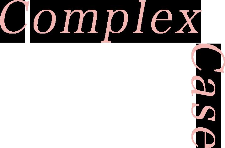 Complex case